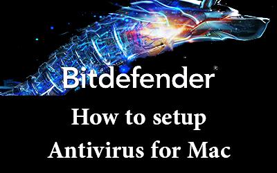 How to install Bitdefender Antivirus for Mac