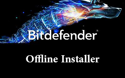 Bitdefender 2020 Offline Download and Installation