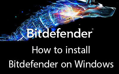 How to install Bitdefender on Windows
