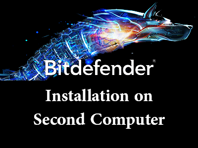 Install Bitdefender on Second Computer