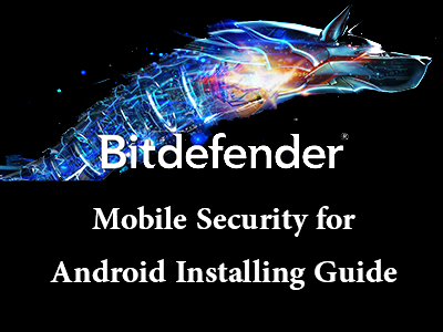 Installing Bitdefender Mobile Security for Android