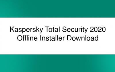Kaspersky Total Security 2020 Offline Installer