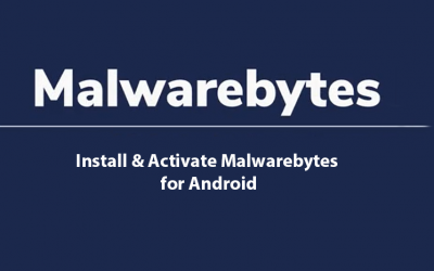 Install and Activate Malwarebytes for Android device