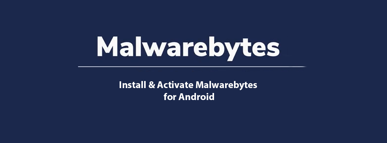 Malwarebytes for Android device