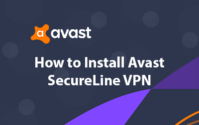 Installing Avast SecureLine VPN
