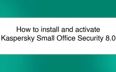 Install and activate Kaspersky Small Office Security 8.0