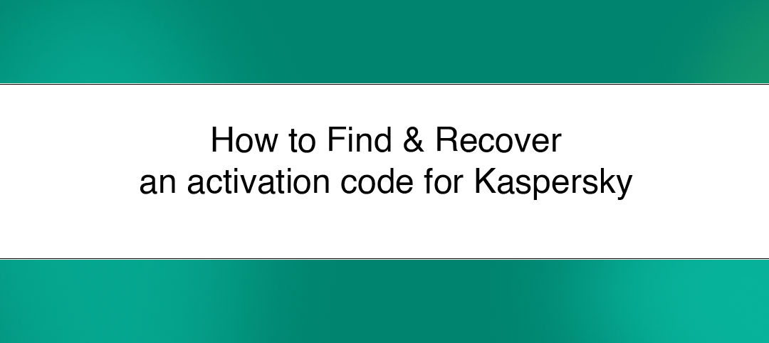 Find & Recover an activation code for a Kaspersky application