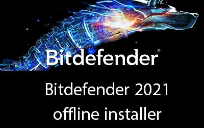 Bitdefender 2021 offline installer