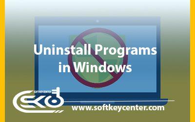 Uninstall Programs in Windows & Uninstall tools for antivirus software